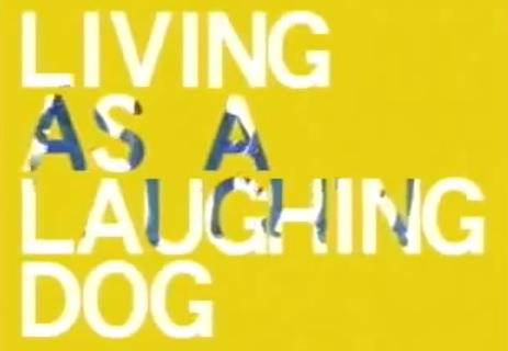 笑う犬の生活 living as a laughing dog
